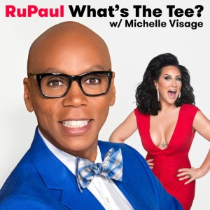 RuPaul What's The Tee? Podcast Art