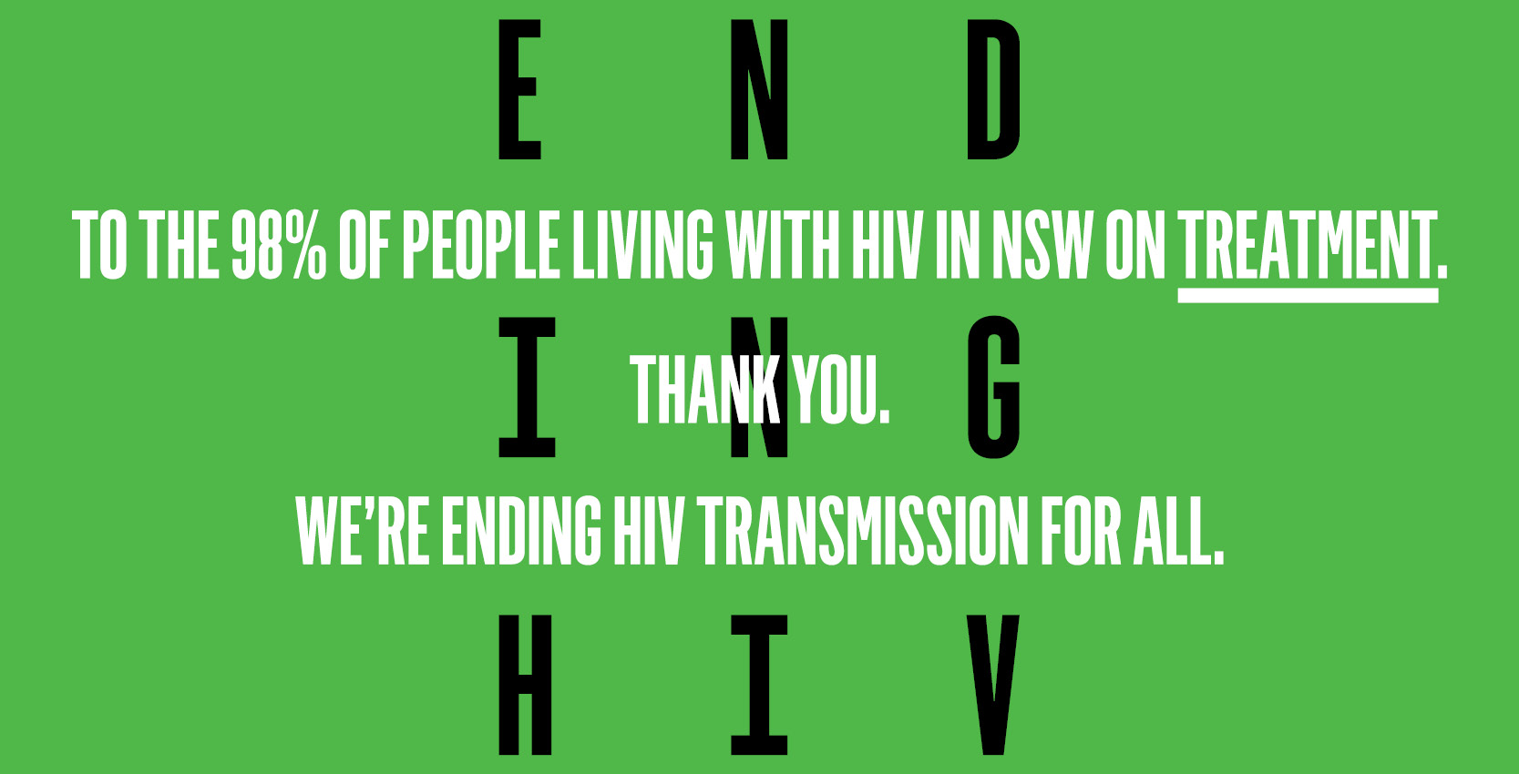 To the 98% of people living with HIV on treatment, thank you.